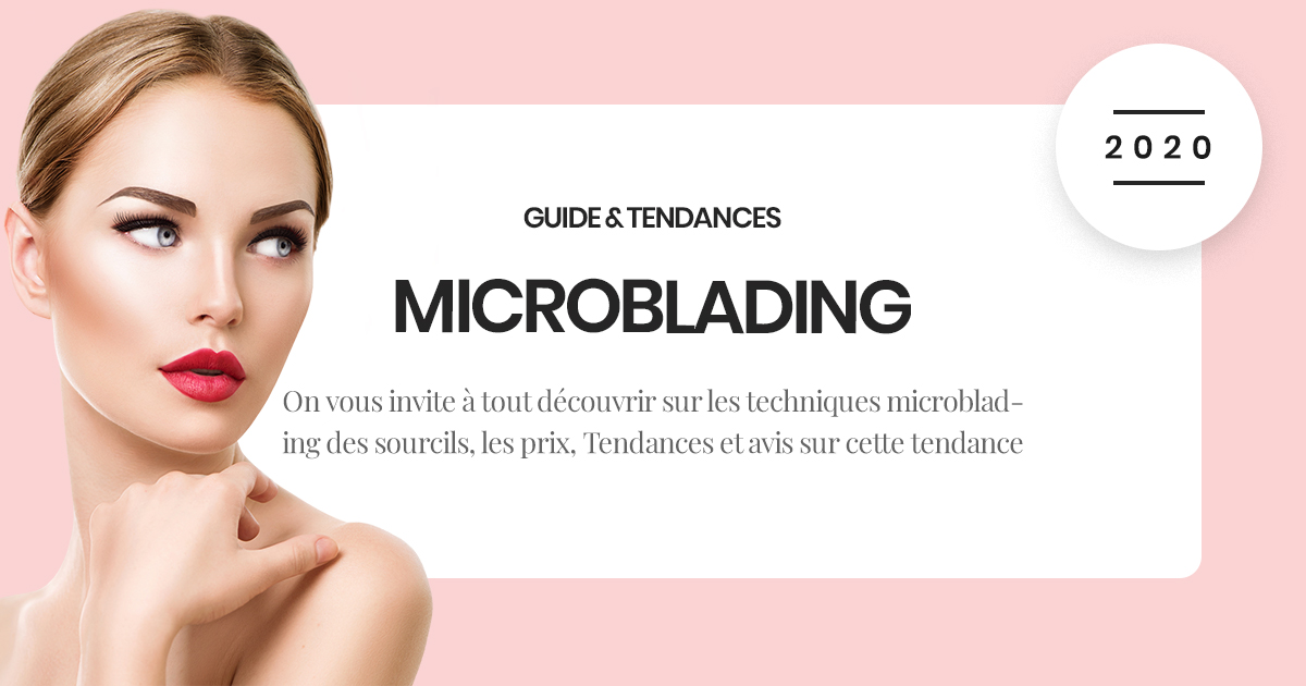 Le Guide ultime du Microblading des Sourcils : Techniques, Prix, Informations & Avis